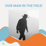 our man in the field launch v2